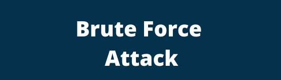 What is a Brute Force Attack ?