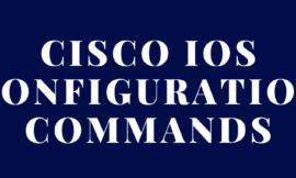 Cisco IOS Basic Configuration Commands