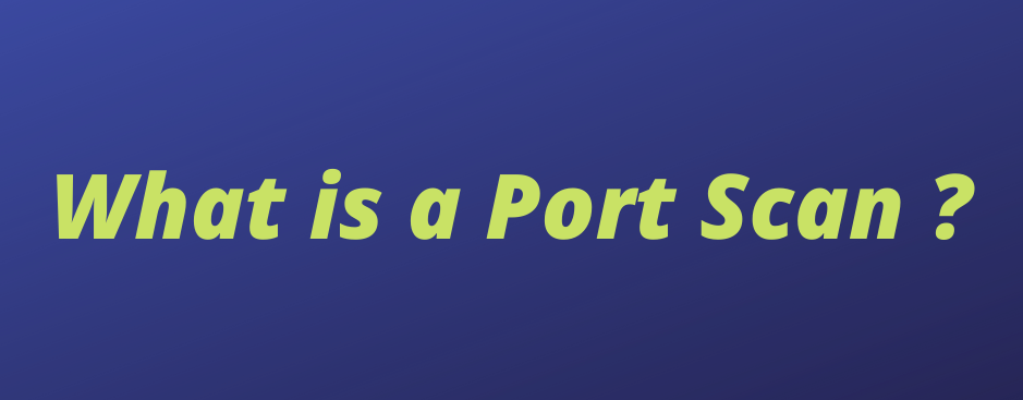 What is Port Scan ?