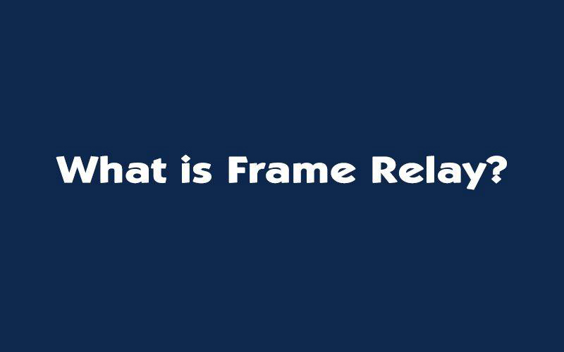 What is frame relay?