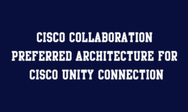 Cisco Collaboration Preferred Architecture for Cisco Unity Connection