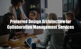 Preferred Design Architecture for Collaboration Management Services